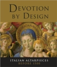Image for Devotion by design  : Italian altarpieces before 1500