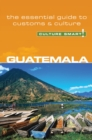 Image for Guatemala - Culture Smart! : The Essential Guide to Customs & Culture