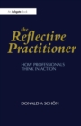 Image for The reflective practitioner  : how professionals think in action