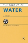 Image for The politics of water  : a survey