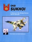 Image for OKB Suhkoi  : a history of the Design Bureau and its aircraft