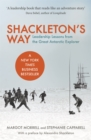 Image for Shackleton's way  : leadership lessons from the great Antarctic explorer