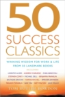 Image for 50 success classics  : winning wisdom for work and life from 50 landmark books
