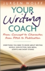 Image for Your writing coach  : from concept to character, from pitch to publication