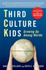 Image for Third Culture Kids : The Experience of Growing Up Among Worlds