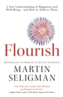 Image for Flourish  : a new understanding of happiness and well-being - and how to achieve them