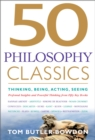 Image for 50 philosophy classics  : thinking, being, acting, seeing