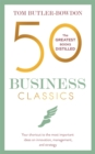 Image for 50 business classics  : your shortcut to the most important ideas on innovation, management, and strategy