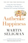 Image for Authentic happiness  : using the new positive psychology to realize your potential for deep fulfillment