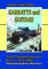 Image for Garratts & Guitars: Sixty Trainspotting Years : Part 1 : 1955-1985