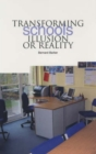 Image for Transforming Schools : Illusion or Reality