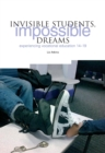Image for Invisible students, impossible dreams  : experiencing vocational education 14-19