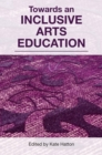 Image for Towards an inclusive arts education
