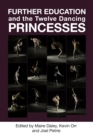 Image for Further education and the Twelve dancing princesses