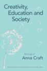 Image for Creativity, education and society  : writings of Anna Craft