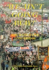 Image for We Ain't Going Away : The Battle for Longbridge