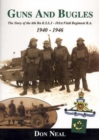 Image for Guns and Bugles : The Story of the 6th Battalion Kings Shropshire Light Infantry - 181st Field Regiment, Royal Artillery 1940-1946