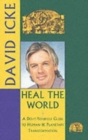Image for Heal the World : A Do-It-Yourself Guide to Human & Planetary Transformation