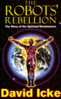 Image for The Robots' Rebellion : The Story of the Spiritual Renaissance