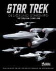 Image for Star Trek: Designing Starships Book 3 : The Kelvin Timeline