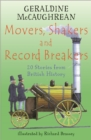 Image for Movers, shakers and record breakers  : 20 stories from British history
