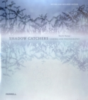 Image for Shadow catchers  : camera-less photography