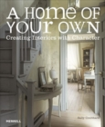 Image for A home of your own  : creating interiors with character