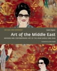Image for Art of the Middle East  : modern and contemporary art of the Arab world and Iran