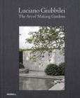 Image for Luciano Giubbilei: The Art of Making Gardens