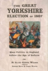Image for The Great Yorkshire Election of 1807  : mass politics in England before the age of reform