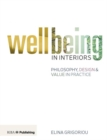 Image for Wellbeing in interiors  : philosophy, design and value in practice