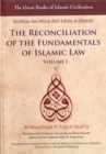 Image for The Reconciliation of the Fundamentals of Islamic Law : Al-Muwafaqat Fi Usul Al-Sharai'a : v. 1