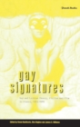 Image for Gay signatures  : gay and lesbian theory, fiction and film in France, 1945-1995 : v. 19
