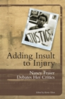 Image for Adding insult to injury  : social justice and the politics of recognition