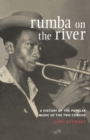 Image for Rumba on the river  : a history of the popular music of the two Congos