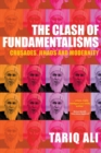 Image for The clash of fundamentalisms  : crusades, jihads and modernity