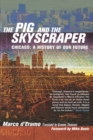 Image for The pig and the skyscraper  : Chicago