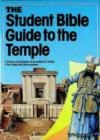 Image for The student Bible guide to the Temple