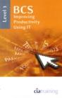Image for BCS improving productivity using ITLevel 3 : Level 3