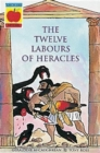 Image for The twelve labours of Heracles