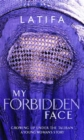 Image for My forbidden face  : growing up under the Taliban