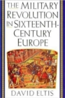 Image for The military revolution in sixteenth-century Europe