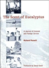Image for The Scent of Eucalyptus : A Journal of Colonial and Foreign Service