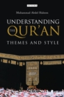 Image for Understanding the Qur'an  : themes and style
