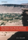 Image for The Middle East water question  : hydropolitics and the global economy