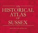Image for An Historical Atlas of Sussex