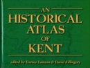 Image for An Historical Atlas of Kent