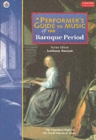 Image for A performer's guide to music of the Baroque period