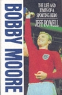 Image for Bobby Moore  : the life and times of a sporting hero