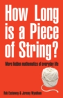 Image for How long is a piece of string?  : more hidden mathematics of everyday life